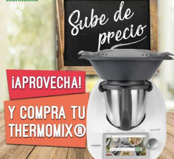 Thermomix® SUBE DE PRECIO